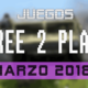 Lanzamientos Free-to-Play marzo 2018