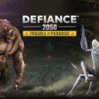 Defiance 2050 recibe la actualización Trobule in Paradise en PC y PlayStation 4