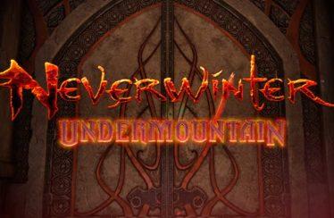 Neverwinter nos presenta Undermountain, su actualización más grandes hasta la fecha