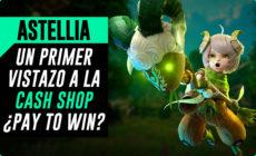Astellia MMORPG – Un vistazo a la Cash Shop ¿es Pay to Win?