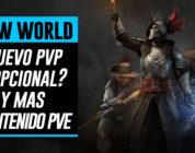 NEW WORLD – Ahora con PvP opcional y mas PvE – Menos survival y más MMORPG