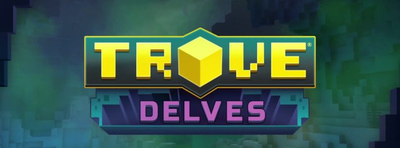 Trove: Delves llega a Xbox One y PlayStation 4