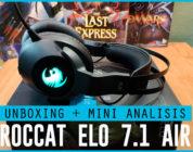 Unboxing y Mini Análisis – Roccat ELO 7.1 Air (Auriculares gaming inalámbricos)