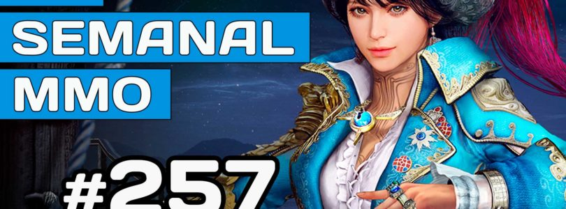 El Semanal MMO 257 – Black Desert – Lost Ark S2 – Bless Unleashed Lanzamiento – Mad World