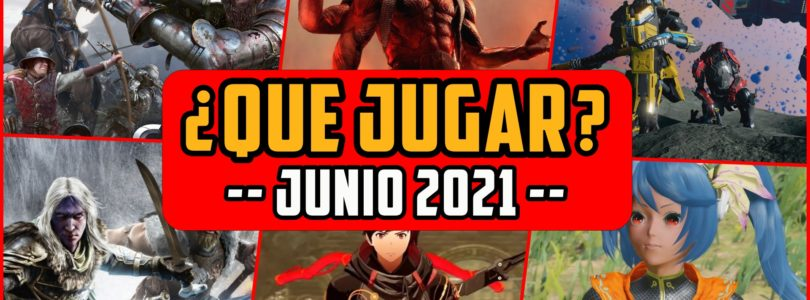 ¿QUÉ JUGAR? – Lanzamientos JUNIO 2021 – Nuevos MMOs, Co-op, RPGS…
