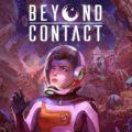 La aventura de supervivencia de ciencia ficción Beyond Contact se lanza en acceso anticipado de Steam