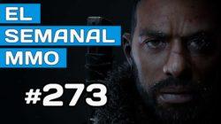 El Semanal MMO 273 – Lost Ark Beta – The Day Before MEGA uff! – Corepunk Gameplay y más…